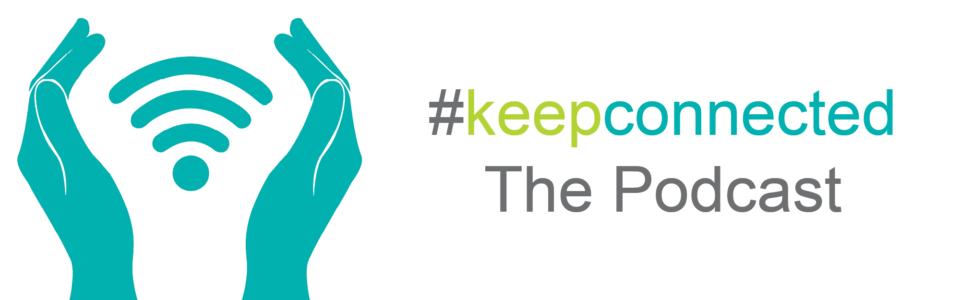 Keep Connected: The Podcast banner
